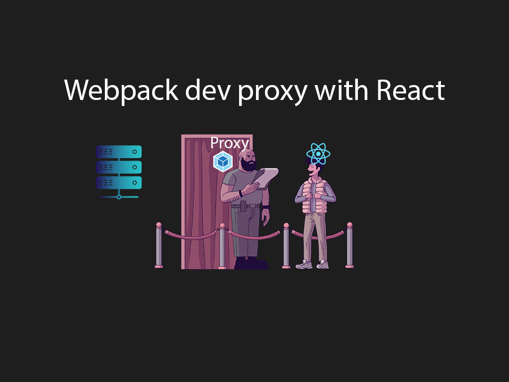 Webpack dev server proxy bouncer illustration