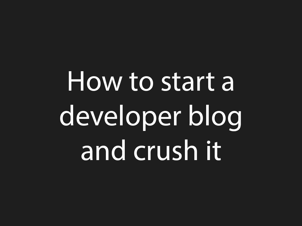 How to start a developer blog for 2021